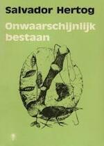 Onwaarschijnlijk bestaan - Salvador Hertog (ISBN 9789023405108)