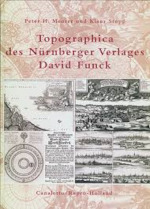Topographica des Nürnberger Verlages David Funck - Peter H. Meurer, K. Stop (ISBN 9789064698323)