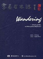 Wandering: Brush & Pen in Philosophical Reflection - Peimin Ni, Stephen Rowe (ISBN 9787806279458)