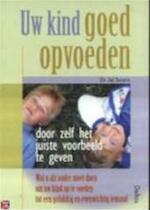 Uw kind goed opvoeden - Sal Severe, Piet Hein Geurink (ISBN 9789024380190)