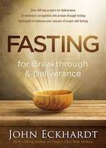 Fasting for Breakthrough and Deliverance - John Eckhardt (ISBN 9781629986463)