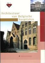 Architectuur van Belgische hospitalen - Patrick Allegaert, Belgium. Ministerie van de Vlaamse Gemeenschap. Afdeling Monumenten En Landschappen (ISBN 9789040302091)