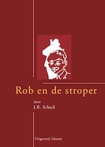 Rob en de stroper van Tjot-Idi - J.B. Schuil (ISBN 9789077970256)