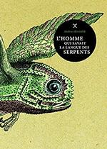 L'homme qui savait la langue des serpents - Andrus Kivirahk (ISBN 9782370550637)