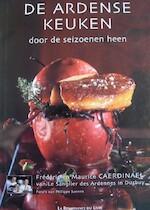 De Ardense keuken door de seizoenen heen - Frédéric Caerdinael, Maurice Amp; Caerdinael (ISBN 9782804608453)