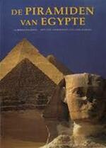 De piramiden van Egypte - Alberto Siliotti, Zahi Hawass, Rieja Brouns, Peter C. Jager (ISBN 9789059200135)