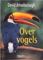 Over vogels - David Attenborough, C. Sykora-hendriks, Vertaalbureau Biotekst (ISBN 9789060975114)
