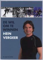 De wil om te winnen - H. Vergeer (ISBN 9789090224787)