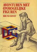 Avonturen met onmogelijke figuren - Bruno Ernst (ISBN 9789068340167)