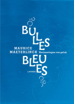 Bulles Bleues - Maurice Maeterlinck (ISBN 9789020949070)