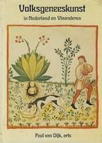 Volksgeneeskunst in Nederland en Vlaanderen - Paul van Dijk (ISBN 9789020250572)