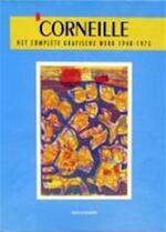 Corneille : Het complete grafische werk 1948 - 1975 - Patricia Donkersloot-van Den Berghe, Corneille (ISBN 9789029083164)