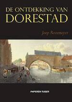De ontdekking van Dorestad - Joep Rozemeyer (ISBN 9789067282826)