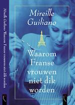Waarom Franse vrouwen niet dik worden - Mireille Guiliano (ISBN 9789063051525)