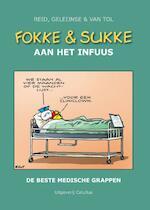 Fokke & Sukke aan het infuus - John Reid, John Stuart Reid, Bastiaan Geleijnse, Jean-Marc van Tol, van Tol (ISBN 9789078753568)