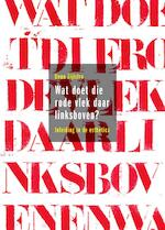 Wat doet die rode vlek daar linksboven? - O. Zijlstra, J. Smidt (ISBN 9789058977427)