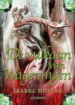 De vulkaan van Wageningen - Isabel Hoving (ISBN 9789045111537)