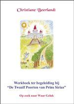 Werkboek ter begeleiding bij 'De Twaalf Poorten van Prins Sirius' - Christiane Beerlandt (ISBN 9789075849448)