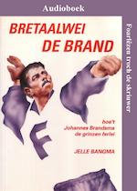 Bretaalwei De Brand - Jelle Bangma (ISBN 9789461497802)