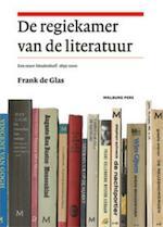 De regiekamer van de literatuur - Frank de Glas (ISBN 9789057308666)