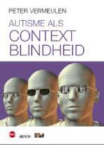 Autisme als contextblindheid - Peter Vermeulen (ISBN 9789064455476)