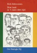 Hoe laat is 't aan den tijd - Rob Schouten (ISBN 9789023468929)