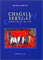 Chagall vertelt/vertaalt de bijbel in kleur