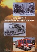 Drie eeuwen Haagsche brandweerwagens - J. van der Ven, A. Kriek (ISBN 9789080904514)