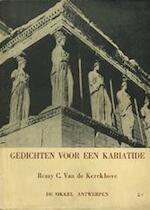 Gedichten voor een kariatide - Remy C. van de Kerckhove
