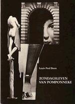 Zondagsleven van Pomponneke - Louis Paul Boon, Dick Gebuys (ISBN 9071822168)