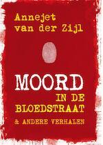 Moord in de bloedstraat - Annejet van der Zijl, Annejet van der Zijl (ISBN 9789036429085)