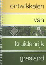 Ontwikkelen van kruidenrijk grasland - Wim Schippers, Ingeborg Bax, Monte Gardeniers (ISBN 9789062245383)