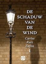 De schaduw van de wind - Carlos Ruiz Zafón (ISBN 9789036430883)