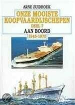Onze mooiste koopvaardijschepen 1945-1970 / 7 Aan boord - Arne Zuidhoek (ISBN 9789060130544)