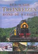 Beroemde treinreizen rond de wereld - Max Wade-matthews, Michiel van Gussen, Eveline Deul (ISBN 9789062488490)