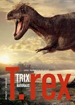 T.rex in Naturalis - Daan Remmerts de Vries (ISBN 9789025870874)
