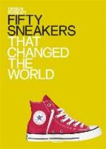 Fifty sneakers that changed the world - Alex Newson (ISBN 9781840916782)