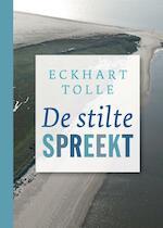 De stilte spreekt - Eckhart Tolle (ISBN 9789020213621)