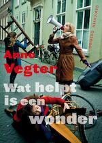 Wat helpt is een wonder - Anne Vegter (ISBN 9789021404417)