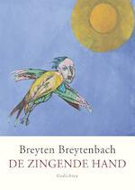 De zingende hand - Breyten Breytenbach (ISBN 9789057598470)