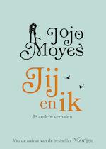 Jij en ik en andere verhalen - Jojo Moyes (ISBN 9789026138843)