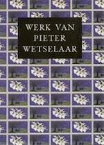 Werk van Pieter Wetselaar - Rudolf E. O. Ekkart, Pieter Wetselaar (ISBN 9789060116111)