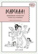 Mamaaa! - Loes Kamphuis, Elke Kamphuis (ISBN 9789492901064)
