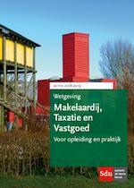 Wetgeving Makelaardij, Taxatie en Vastgoed. Studiejaar 2018-2019. (ISBN 9789012402347)