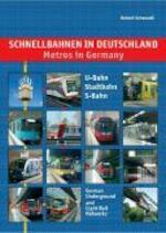 Schnellbahnen in Deutschland: U-Bahn, Stadtbahn, S-Bahn - Robert Schwandl (ISBN 9783936573183)
