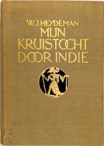 Mijn kruistocht door Indië - W. J. Heydeman