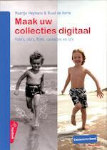Maak uw collecties digitaal - Maartje Heymans, Ruud de Korte (ISBN 9789059511729)