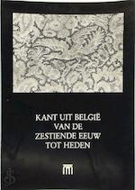 Kant uit België van de zestiende Eeuw tot Heden