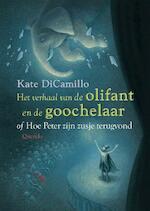Het verhaal van de olifant en de goochelaar of hoe Peter zijn zusje terugvond - Kate Dicamillo (ISBN 9789045110301)