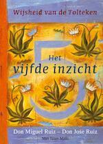 Het vijfde inzicht - Don Miguel Ruiz, Miguel Ruiz, Don Jose Ruiz, Jose Ruiz, Janet Mills (ISBN 9789020204322)